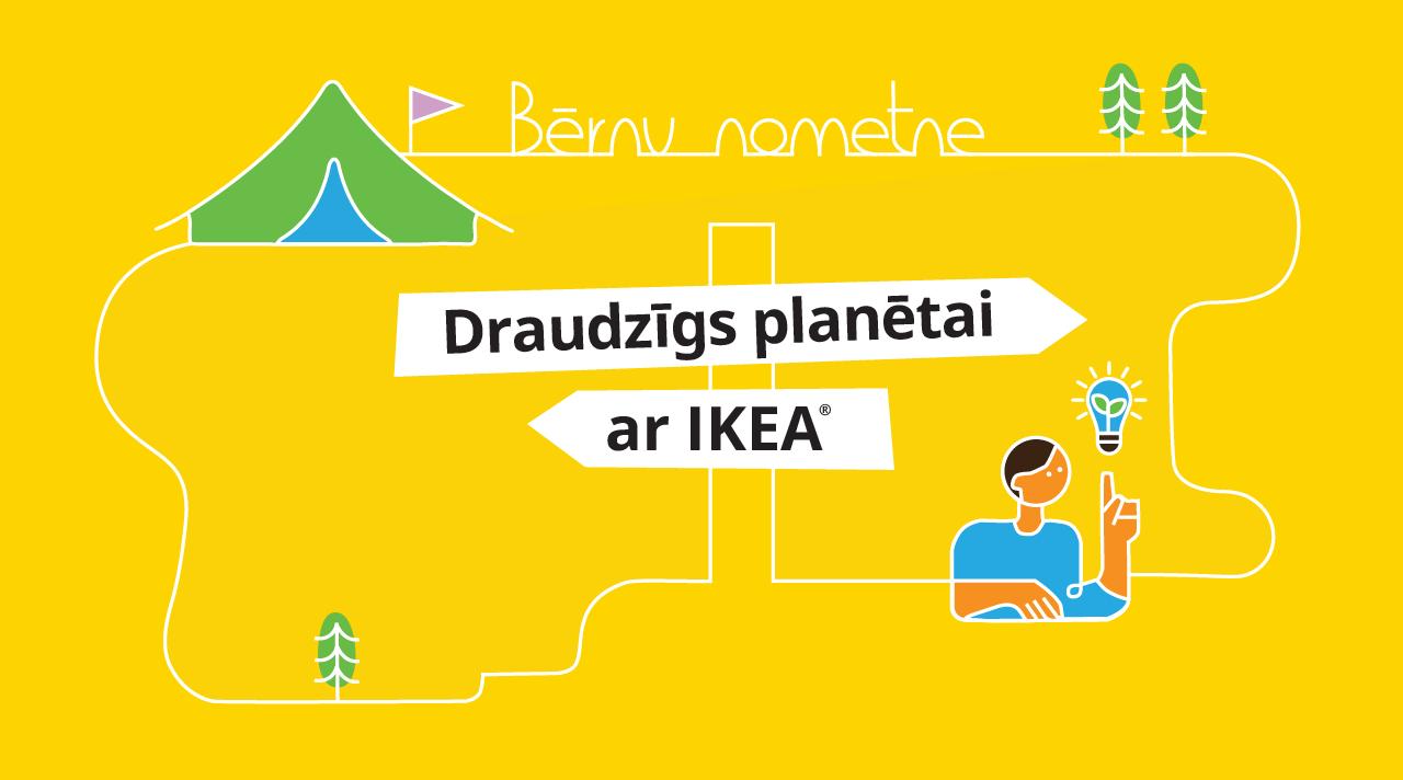 """Bērnu nometne """"Draudzīgs planētai ar IKEA"""""""